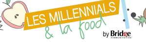 millennials et food - Bridge Communication